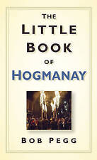 """""""AS NEW"""" Pegg, Bob, The Little Book of Hogmanay, Hardcover Book"""