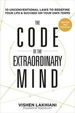 The code of the Extraordinary Mind: 10 unconventional laws to redefine your...