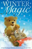 (Good)-Winter Magic: A Spellbinding Collection of Christmas Animal Tales (Paperb