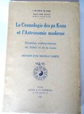 la cosmologie des pa koua et l'astronomie moderne Liou Tse Houa Jouve ed.1940 EO
