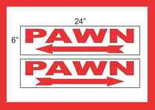 "PAWN with Arrow 6""x24"" RIDER SIGNS Buy 1 Get 1 FREE 2 Sided Plastic"