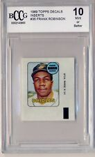 FRANK ROBINSON 1969 Topps Decals Graded BCCG 10 MINT BALTIMORE ORIOLES HOF 0115