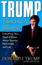 Trump: Think Like a Billionaire: Everything You Need to Know About Success, Real