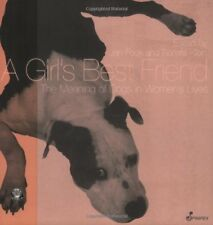 A Girls Best Friend: The Meaning of Dogs in Women