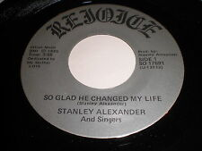 Stanley Alexander And Singers: So Glad He Changed My Life 45 - Gospel