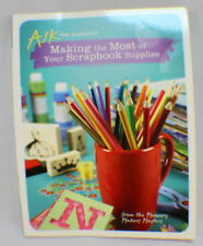 Making The Most Of Your Scrapbook Supplies (2007, Paperback)