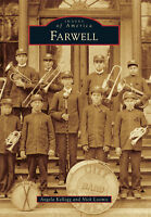 Farwell [Images of America] [MI] [Arcadia Publishing]