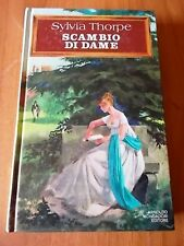 Sylvia Thorpe SCAMBIO DI DAME 1° ed. Mondadori 1978