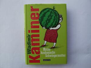 Meine kaukasische Schwiegermutter von Wladimir Kaminer (2010) gebunden