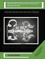 1993 AUDI 80 TDI Turbocompresor Reconstruir y Reparación de Guía :...