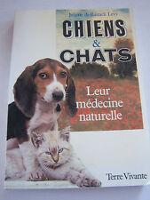 CHIENS ET CHATS , LEUR MEDECINE NATURELLE . EN BON ETAT . 247 PAGES .
