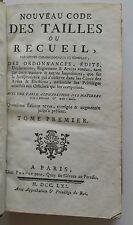 Code des impots 1761  nouveau code des Tailles ou recueil des Ordonnances tome 1