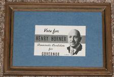 1936 HENRY HORNER FOR GOVERNOR OF ILLINOIS CAMPAIGN CARD - FRAMED