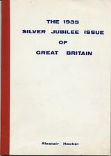 'THE 1935 SILVER JUBILEE ISSUE OF GREAT BRITAIN' by ALISTAIR HACKET