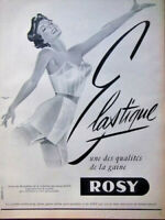 PUBLICITÉ DE PRESSE 1954 ROSY ÉLASTIQUE UNE DES QUALITÉS DE LA GAINE