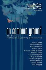 On Common Ground : The Power of Professional Learning communities PLC 2005