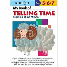 My Book of Telling Time: Learning about Minutes by Kumon Publishing North Ameri…