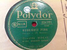 78 Rpm - OSWALDO BERCAS -Rodriguez Pena - Tango - POLYDOR 524991