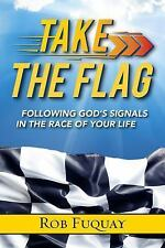 Take the Flag: Following God's Signals in the Race of Your Life (Paperback or So