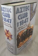 Aztec Club of 1847 Book by Richard H Breithaupt 1997 Hardcover Sesquicentennial