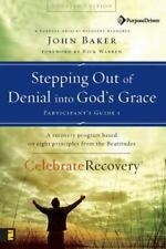 Celebrate Recovery: Stepping Out of Denial into God's Grace by John Baker (2005…
