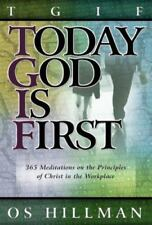 TGIF: Today God is First: 365 Meditations on Christ Kingdom Principles in the