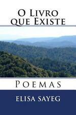 O Livro Que Existe : Poemas by Elisa Sayeg (2015, Paperback)