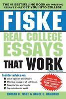 Fiske Real College Essays That Work by Bruce G. Hammond and Edward B. Fiske...