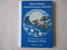 Margarete Thiele - KLEIN HILDES WUNDERSAMES ERLEBNIS - HC - Reprint