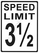 "SPEED LIMIT  3.5 MPH - NEW ALUMINUM SIGN - 9"" X 12""  road and street signs -"