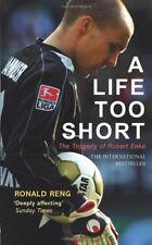 A Life Too Short: The Tragedy of Robert Enke,Ronald Reng