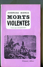 AMBROSE BIERCE : MORTS VIOLENTES. EDITION ORIGINALE DE LA TRADUCTION FRANCAISE