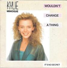 "45 TOURS / 7"" SINGLE--KYLIE MINOGUE--WOULDN'T CHANGE A THING--1989"