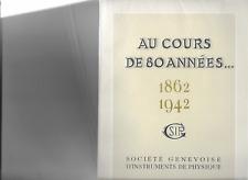 Société Genevoise  d'instruments de physique   1862   1942
