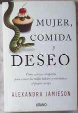 MUJER, CÓMIDA Y DESEO - ALEXANDRA JAMIESON - ED. URANO 2015 - VER INDICE