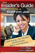 The Insider's Guide to Getting a Big Firm Job: What Every Law Student Should Kno