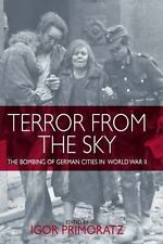 Terror From the Sky: The Bombing of German Cities in World War II by