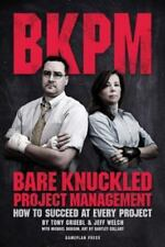 Bare Knuckled Project Management: How to Succeed at Every Project (Paperback or