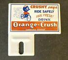 Vtg ORANGE-CRUSH BICYCLE RIDE SAFE LICENSE PLATE TOPPER Rare Old Advertisin Sign