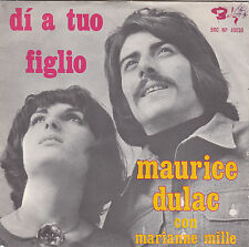 """MAURICE DULAC / MARIANNE MILLE - di a tuo figlio / un letto di bambù 45"""""""