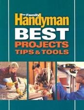 The Family Handyman Best Projects, Tips and Tools by Reader's Digest (Hardcover)