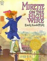 Mirette on the High Wire by Emily Arnold McCully (1993, Paperback)