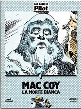 gourmelen palacios MAC COY 6 LA MORTE BIANCA gli albi di Pilot 8 bonelli dargaud