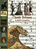 Claude Debussy : Le plaisir et la passion