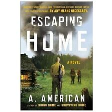 The Survivalist Ser.: Escaping Home : A Novel by A. American (2013, Paperback)