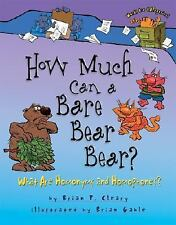Words Are CATegorical ®: How Much Can a Bare Bear Bear? : What Are Homonyms...