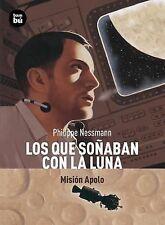 Los que sonaban con la Luna: Mision Apolo (Descubridores del mundo) (Spanish Edi