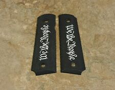 FULL SIZE Ambi 1911 Grips WE THE PEOPLE Black w/ white logo .45,38 super, 9MM