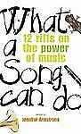 What a Song Can Do: 12 Riffs on the Power of Music-ExLibrary