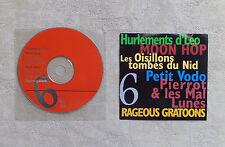 CD MAXI AUDIO / LES HURLEMENTS D'LÉO, MOON HOOP LES OISILLONS TOMBÉE DU NID..